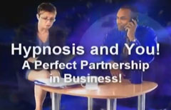 Hypnosis and You! A Perfect Partnership in Business!