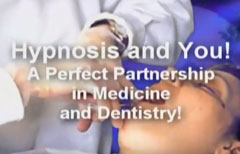 Hypnosis and You! A Perfect Partnership in Medicine and Dentistry!